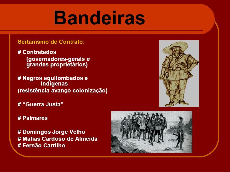 Bandeiras Sertanismo de Contrato: # Contratados