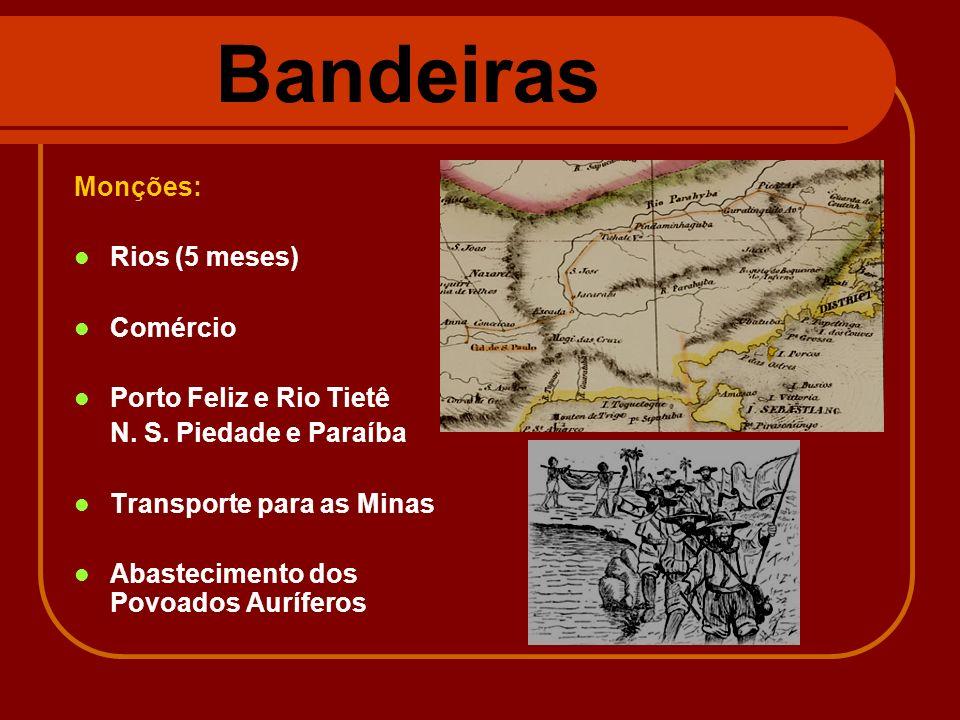 Bandeiras Monções: Rios (5 meses) Comércio Porto Feliz e Rio Tietê