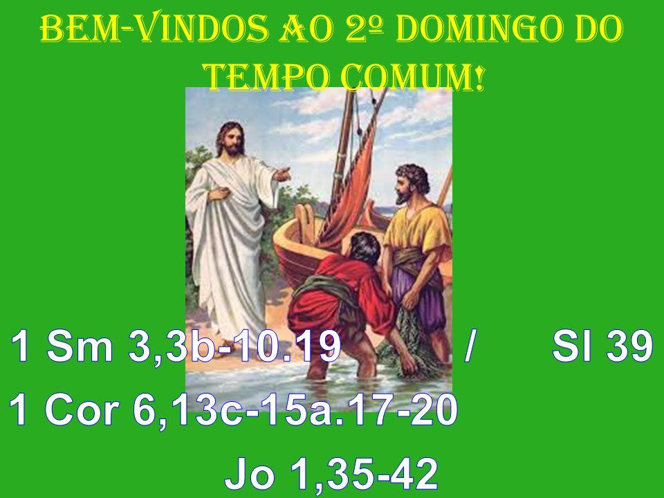 BEM-VINDOS AO 2º DOMINGO do Tempo COMUM!