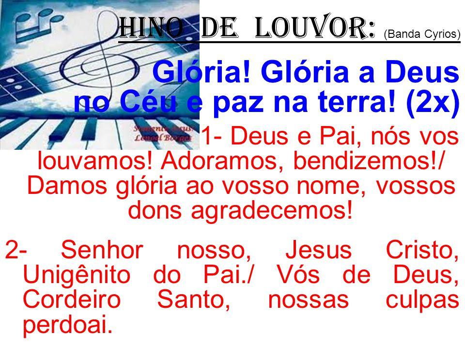 HINO DE LOUVOR: (Banda Cyrios)