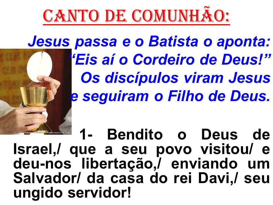 CANTO DE COMUNHÃO: Jesus passa e o Batista o aponta: