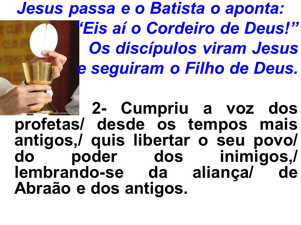 Jesus passa e o Batista o aponta: Eis aí o Cordeiro de Deus