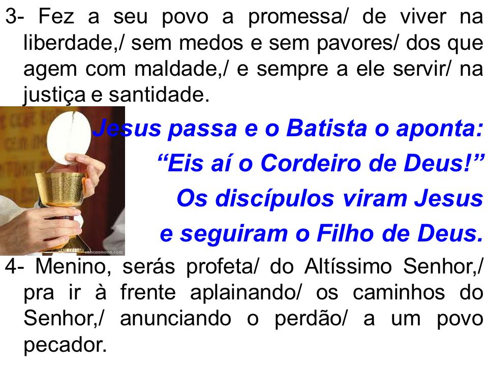 Jesus passa e o Batista o aponta: Eis aí o Cordeiro de Deus!