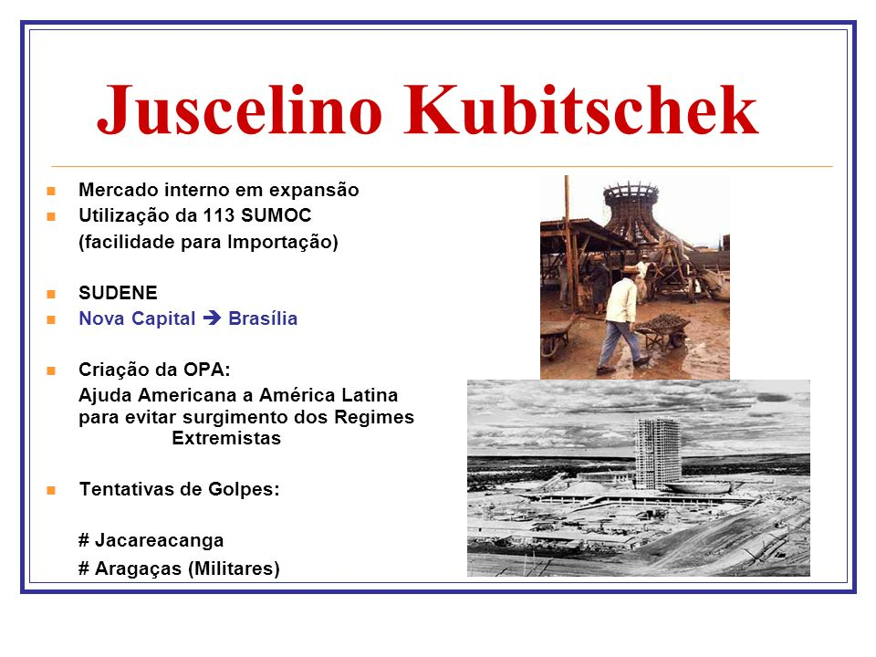 Juscelino Kubitschek Mercado interno em expansão