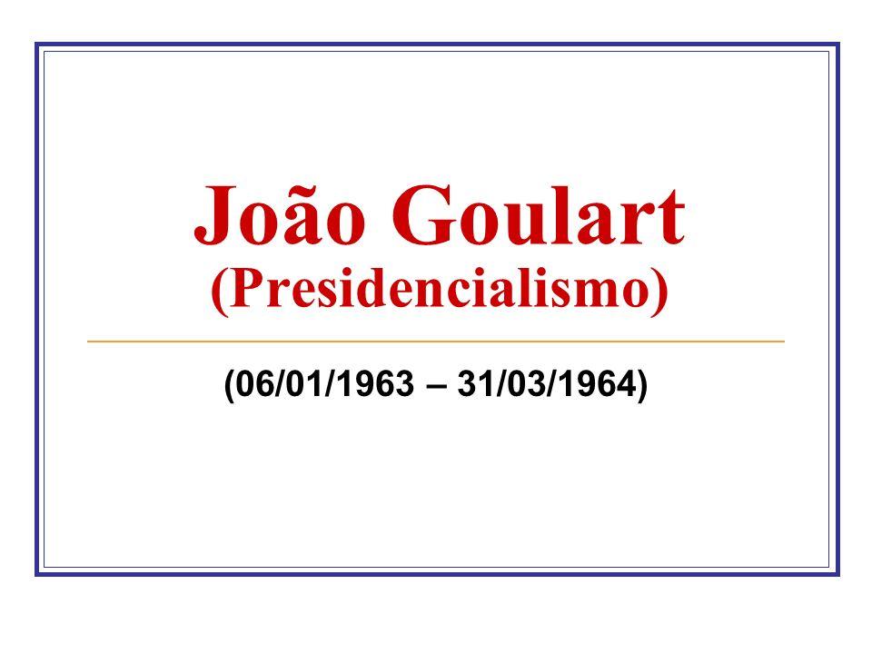 João Goulart (Presidencialismo)