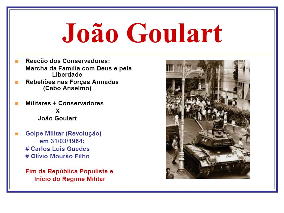 João Goulart Reação dos Conservadores: