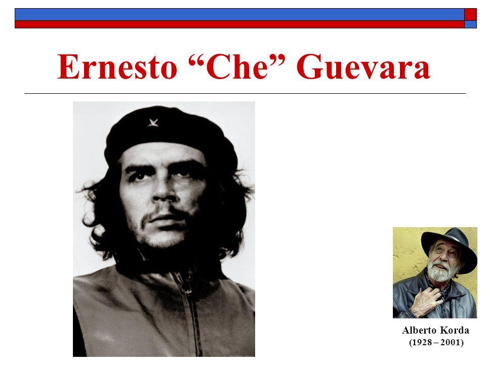 Ernesto Che Guevara Alberto Korda (1928 – 2001)