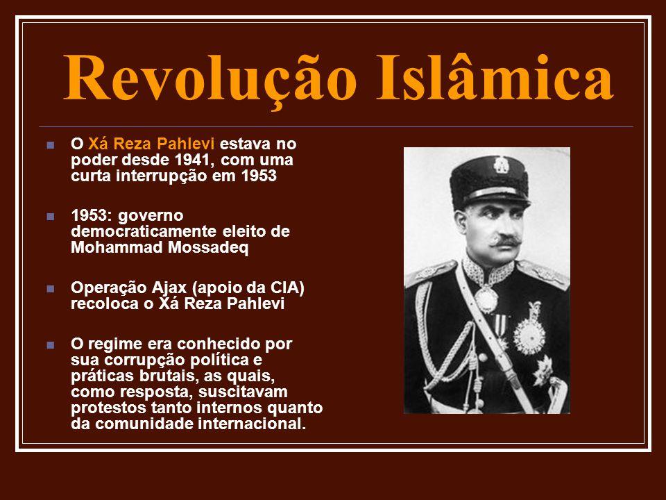Revolução Islâmica O Xá Reza Pahlevi estava no poder desde 1941, com uma curta interrupção em 1953.