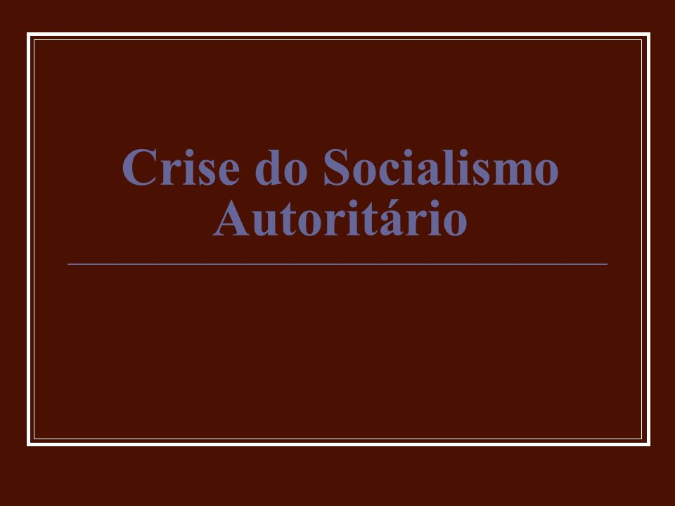 Crise do Socialismo Autoritário