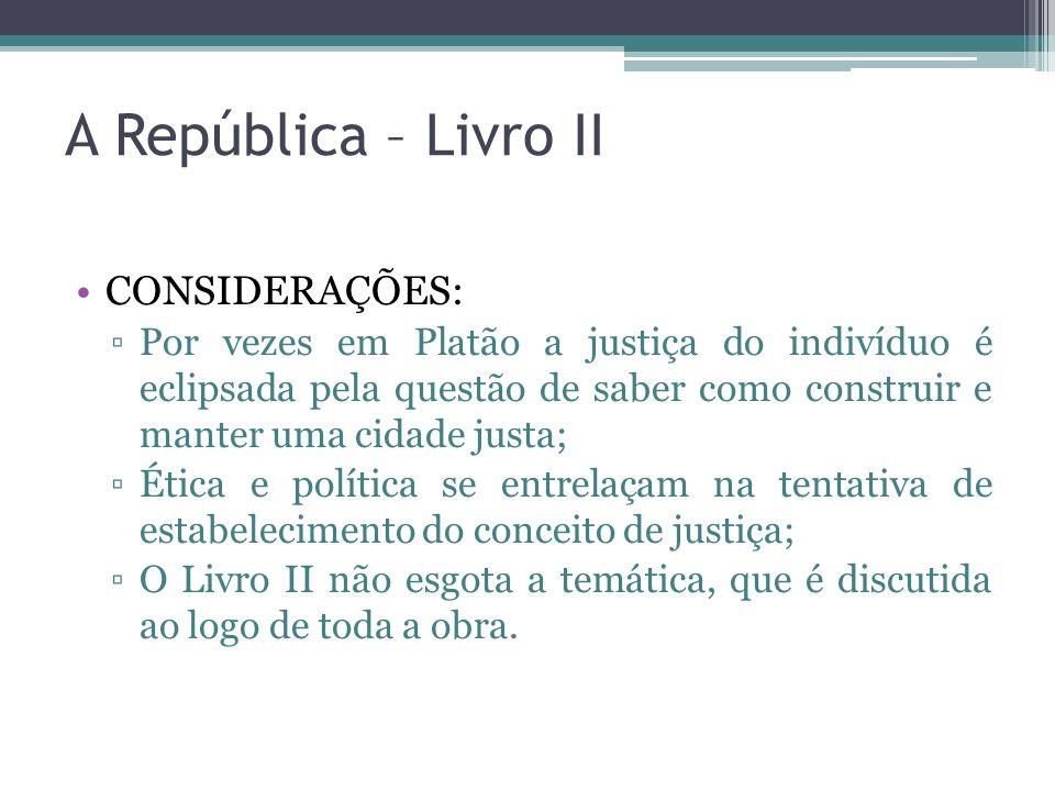 A República – Livro II CONSIDERAÇÕES: