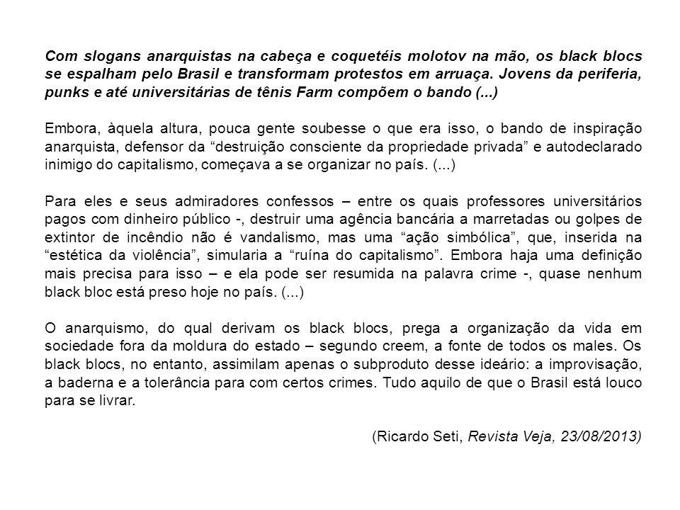 Com slogans anarquistas na cabeça e coquetéis molotov na mão, os black blocs se espalham pelo Brasil e transformam protestos em arruaça. Jovens da periferia, punks e até universitárias de tênis Farm compõem o bando (...)
