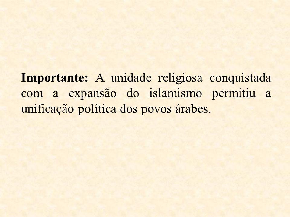 Importante: A unidade religiosa conquistada com a expansão do islamismo permitiu a unificação política dos povos árabes.