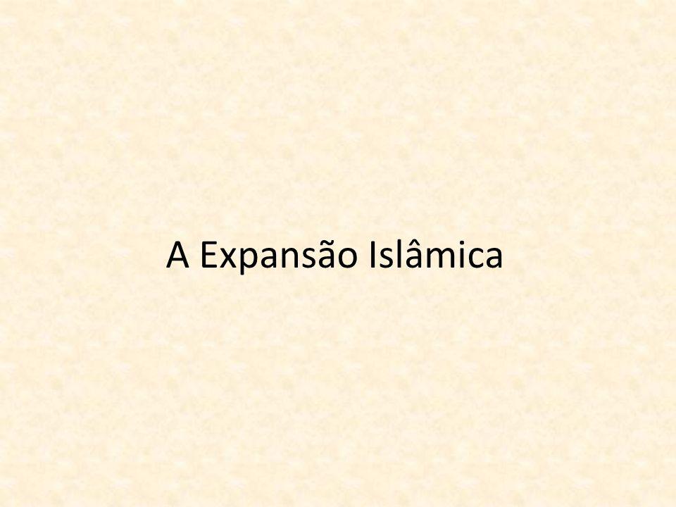 A Expansão Islâmica