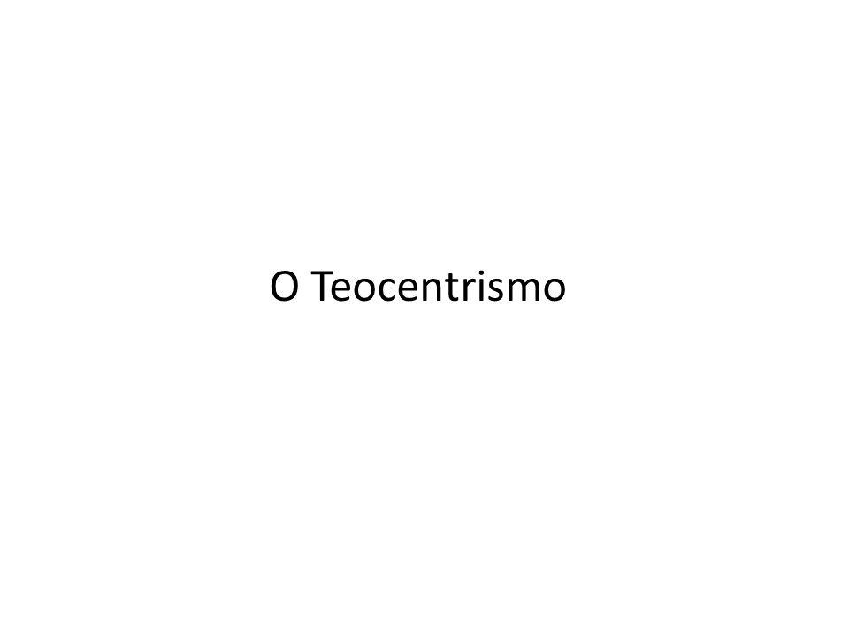 O Teocentrismo