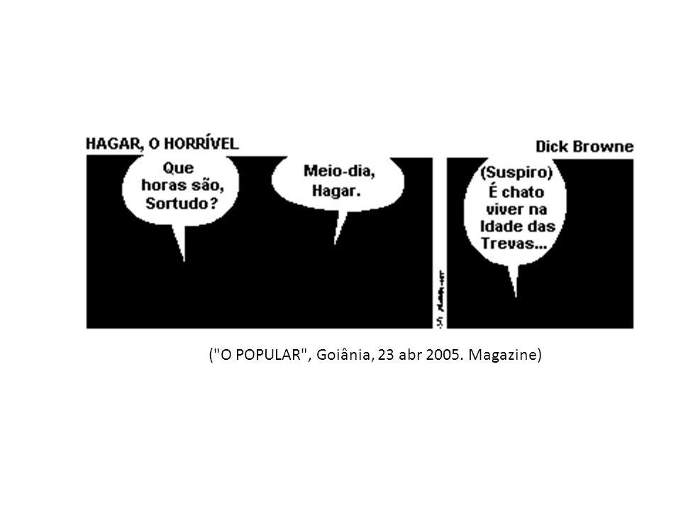 ( O POPULAR , Goiânia, 23 abr 2005. Magazine)