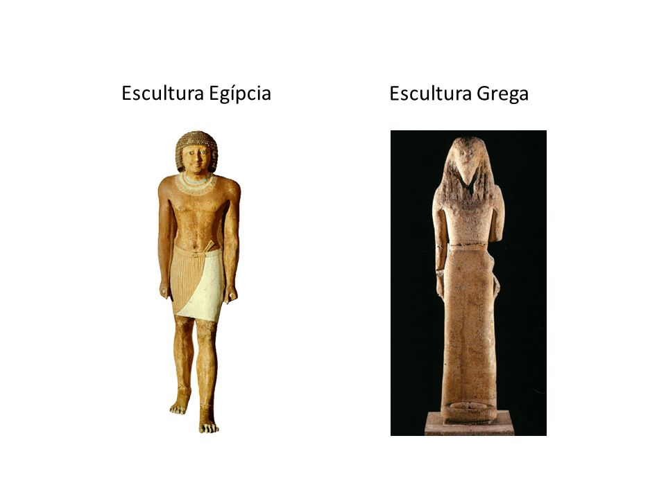 Escultura Egípcia Escultura Grega