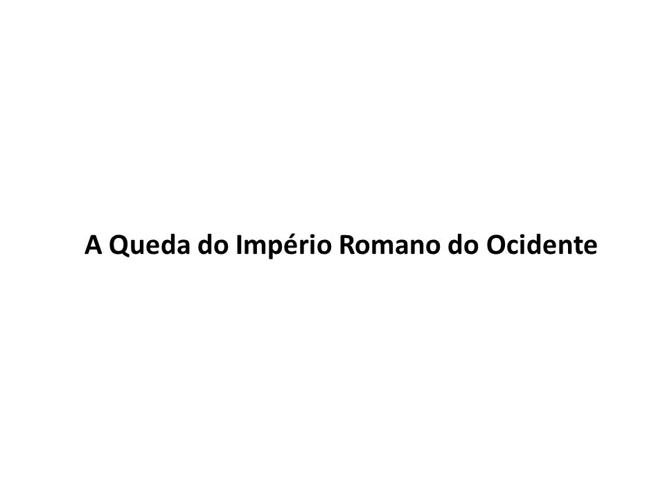 A Queda do Império Romano do Ocidente