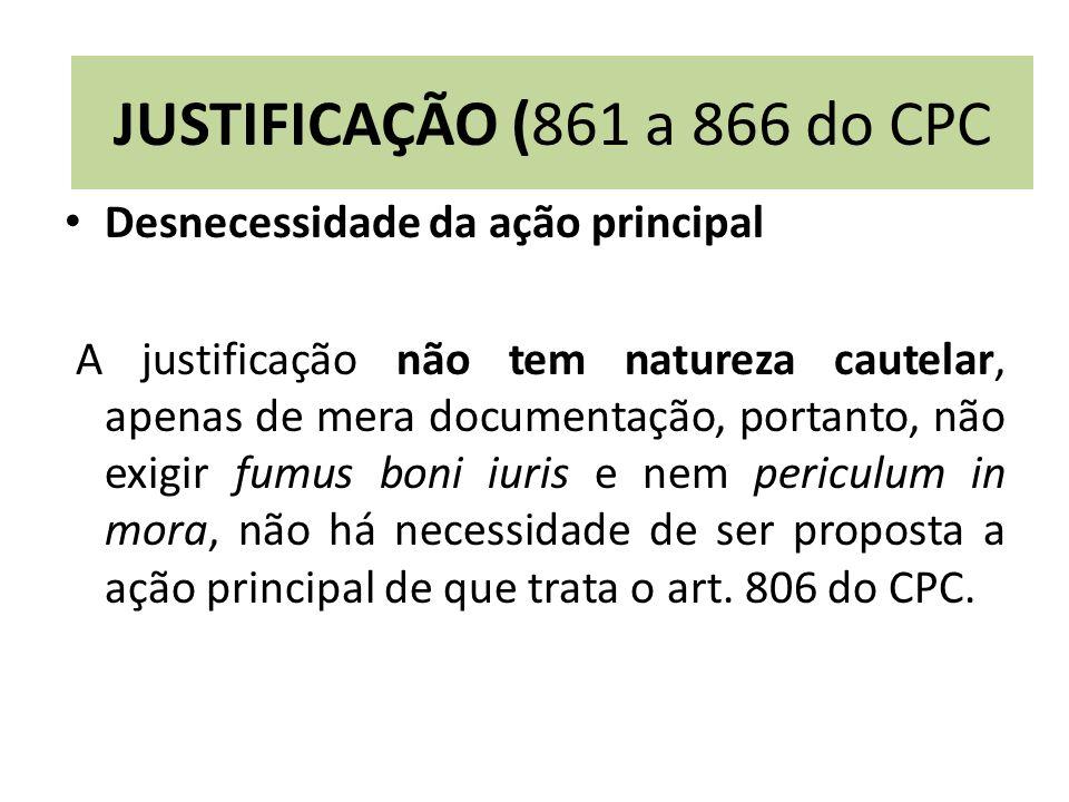JUSTIFICAÇÃO (861 a 866 do CPC Desnecessidade da ação principal