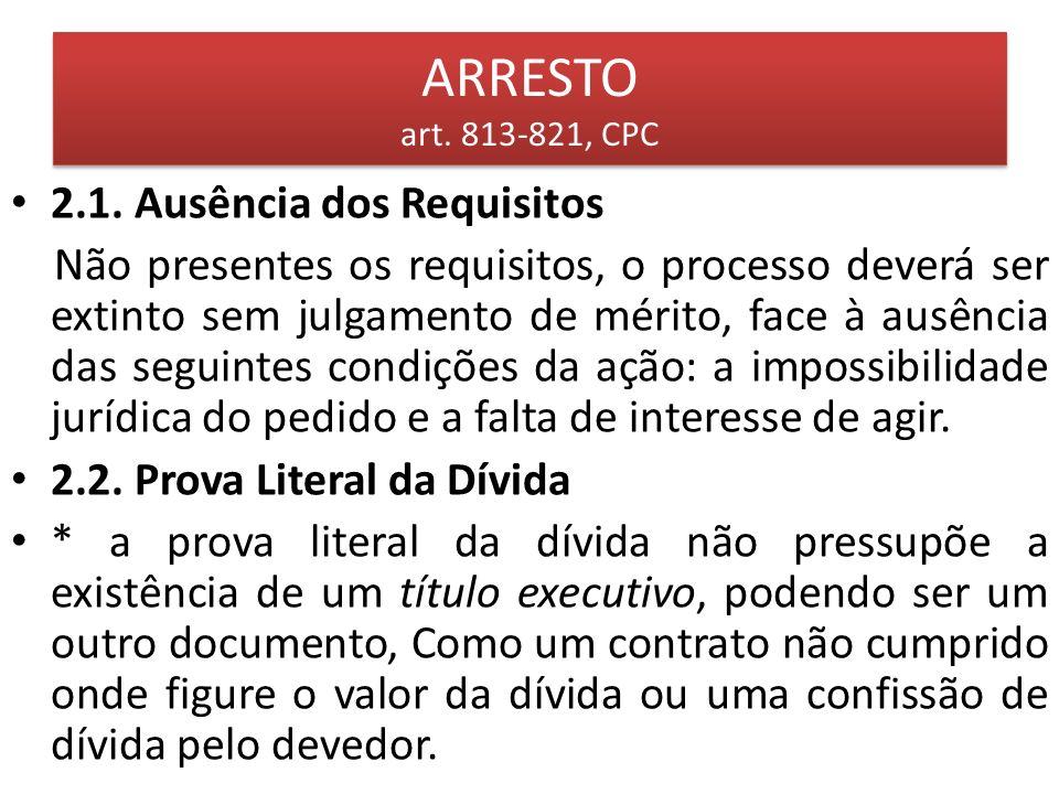 ARRESTO art. 813-821, CPC 2.1. Ausência dos Requisitos