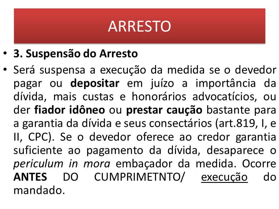 ARRESTO 3. Suspensão do Arresto