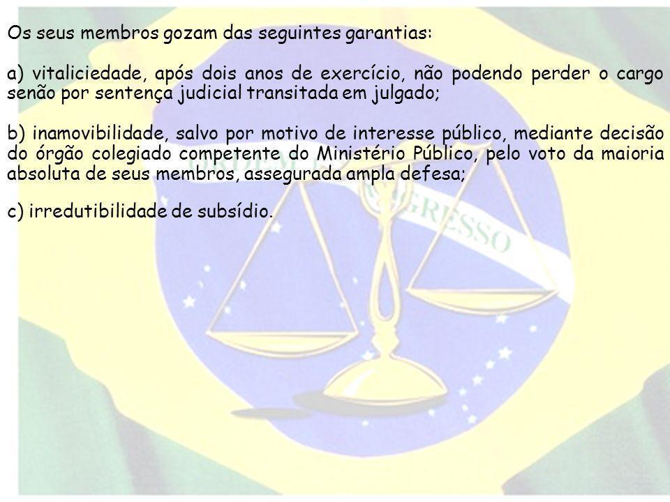 Os seus membros gozam das seguintes garantias: