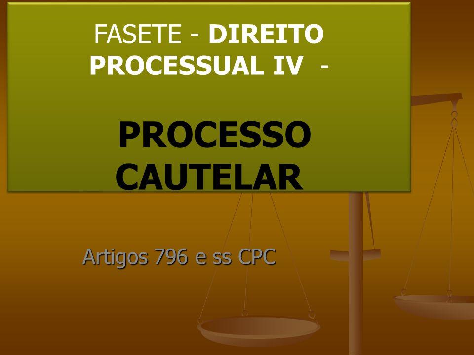 FASETE - DIREITO PROCESSUAL IV - PROCESSO CAUTELAR