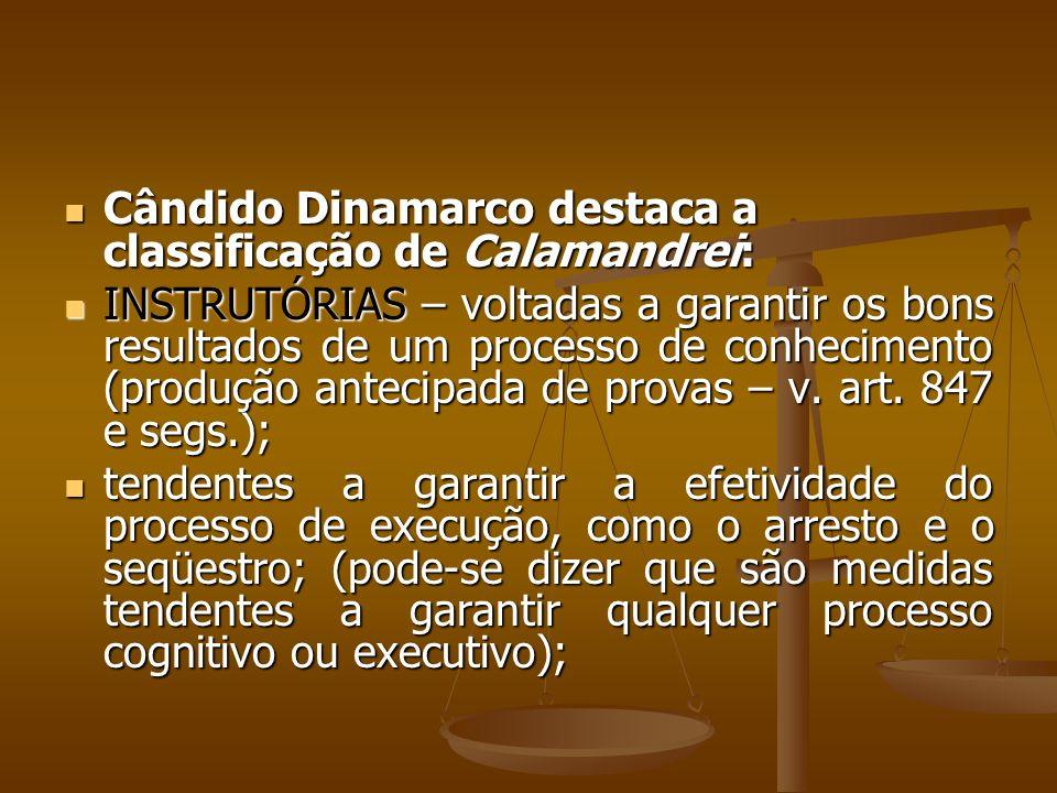 Cândido Dinamarco destaca a classificação de Calamandrei: