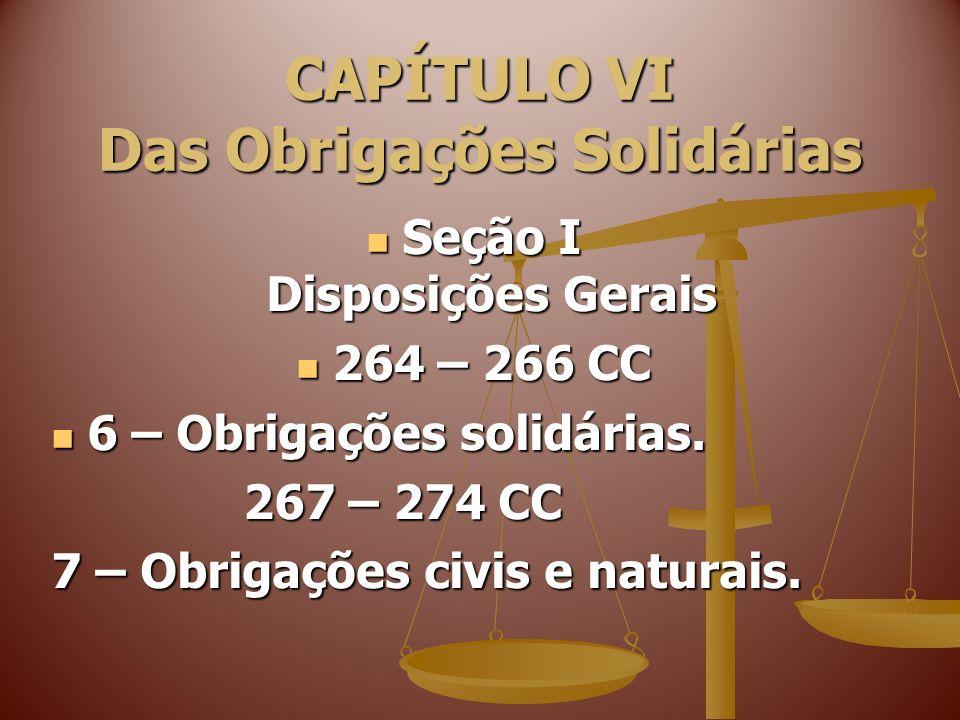 CAPÍTULO VI Das Obrigações Solidárias