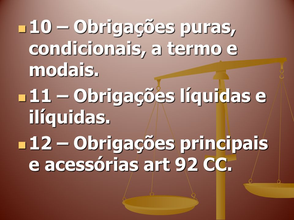 10 – Obrigações puras, condicionais, a termo e modais.