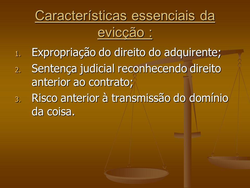 Características essenciais da evicção :