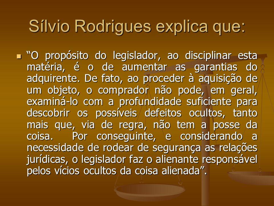 Sílvio Rodrigues explica que: