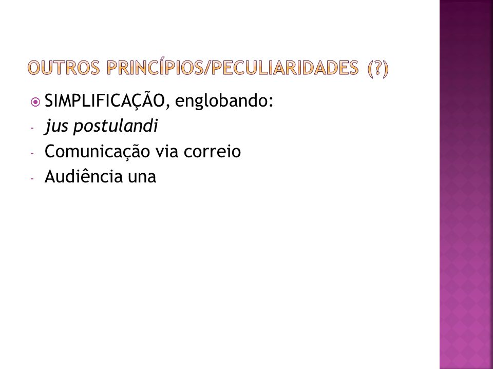 OUTROS PRINCÍPIOS/PECULIARIDADES ( )