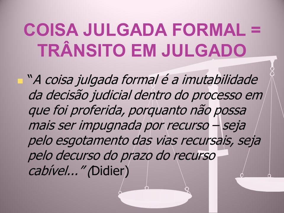 COISA JULGADA FORMAL = TRÂNSITO EM JULGADO