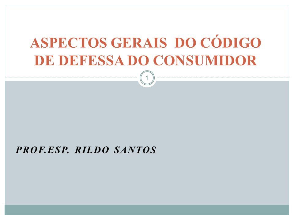 ASPECTOS GERAIS DO CÓDIGO DE DEFESSA DO CONSUMIDOR