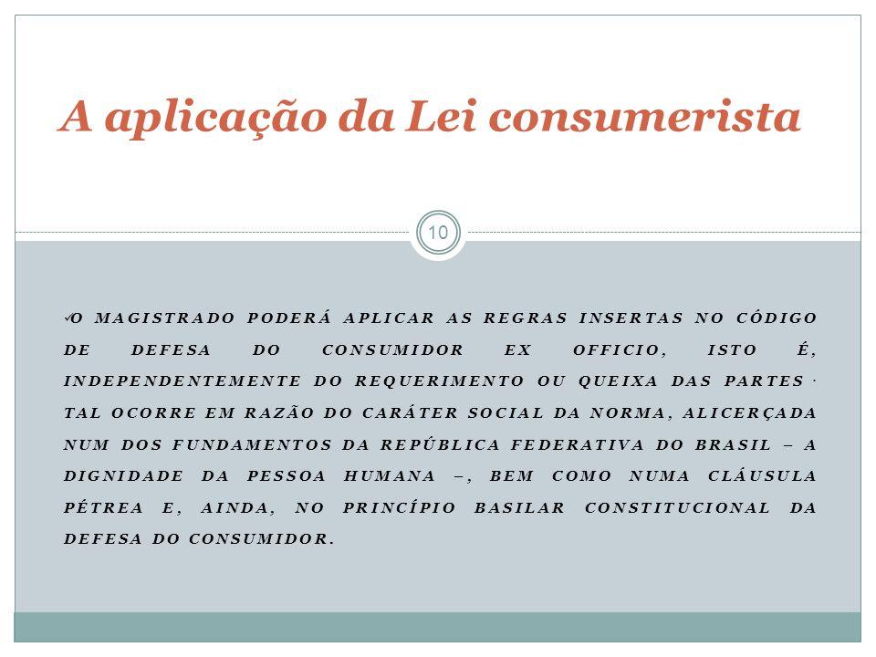 A aplicação da Lei consumerista