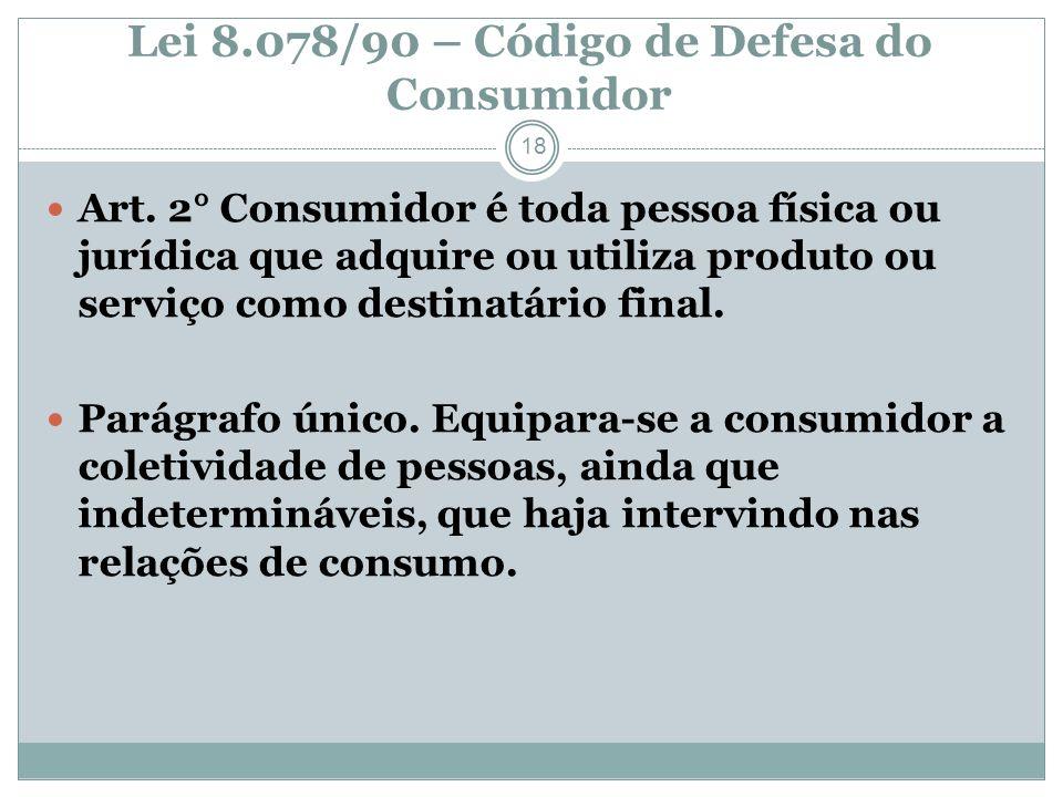 Lei 8.078/90 – Código de Defesa do Consumidor