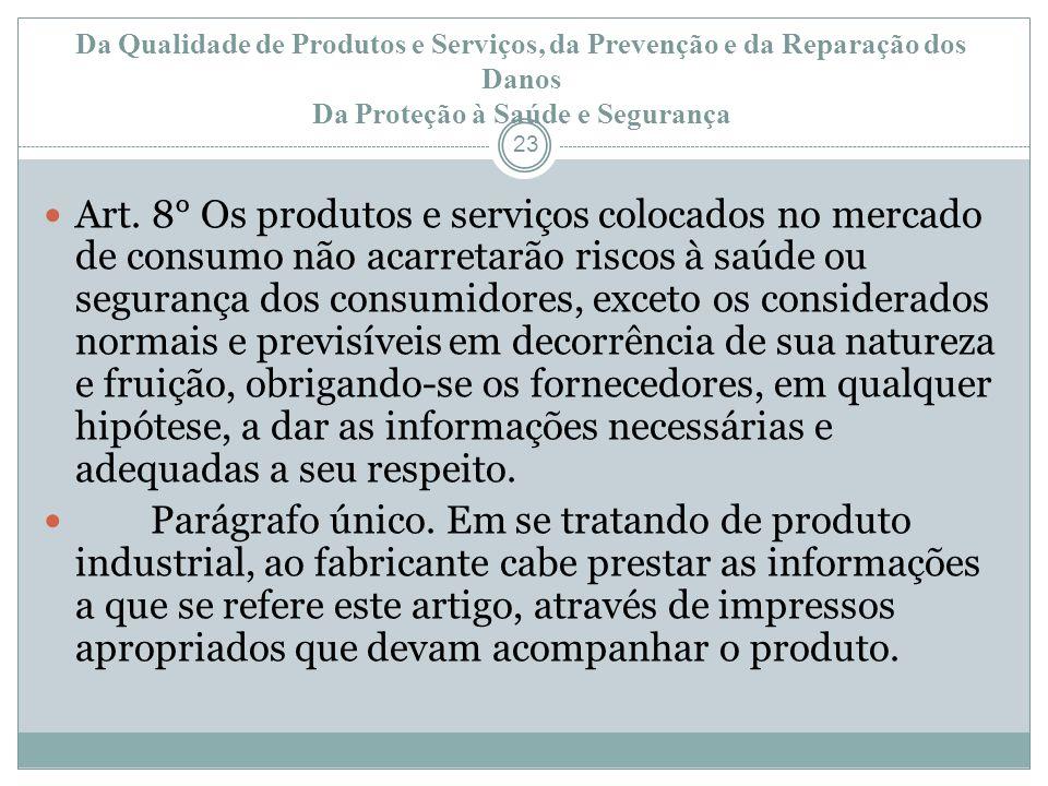 Da Qualidade de Produtos e Serviços, da Prevenção e da Reparação dos Danos Da Proteção à Saúde e Segurança