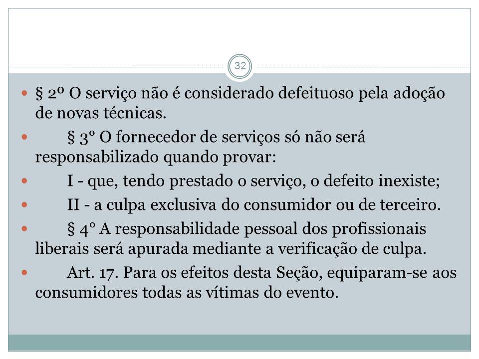 § 2º O serviço não é considerado defeituoso pela adoção de novas técnicas.