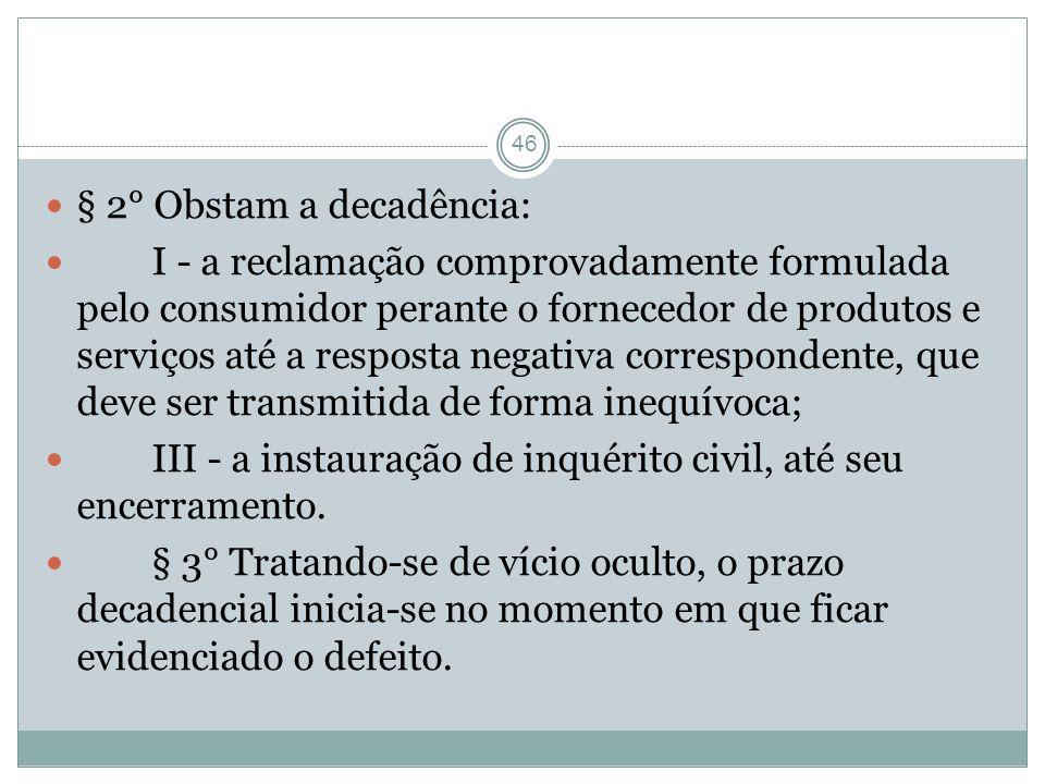 § 2° Obstam a decadência: