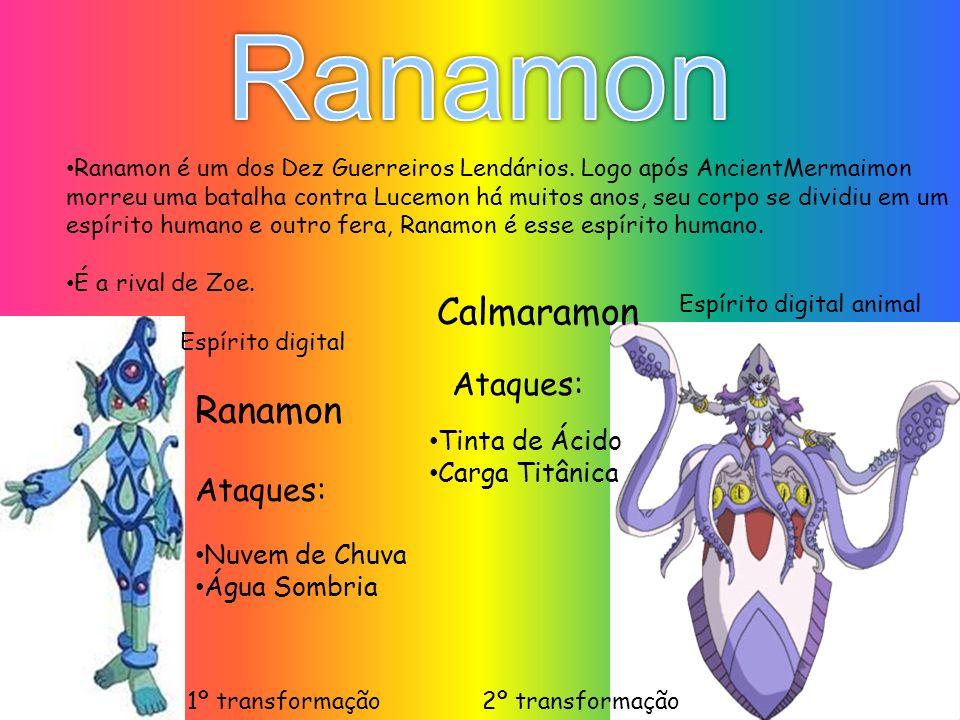Ranamon Calmaramon Ranamon Ataques: Ataques: Tinta de Ácido