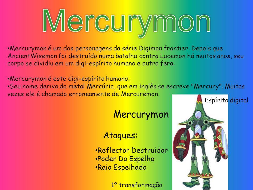 Mercurymon Mercurymon Ataques: Reflector Destruidor Poder Do Espelho