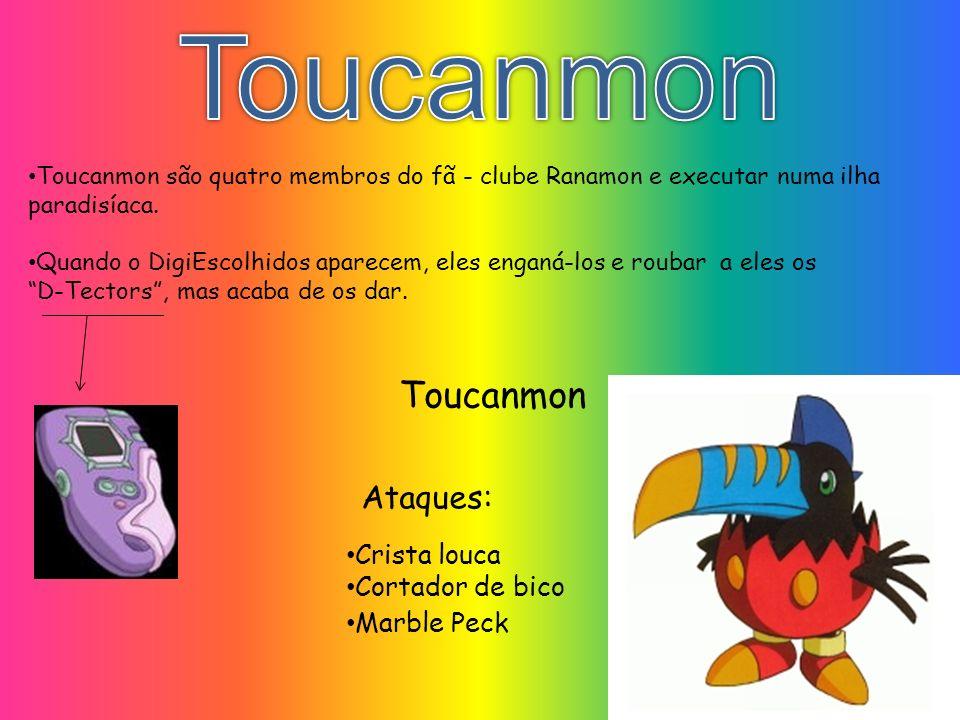 Toucanmon Toucanmon Ataques: Crista louca Cortador de bico Marble Peck