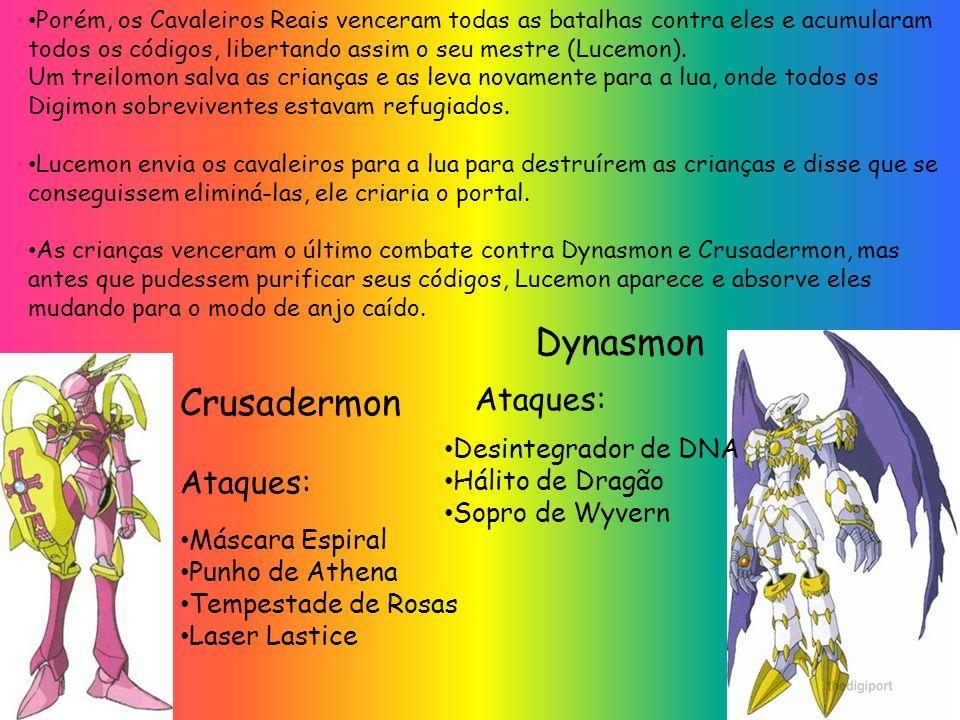 Dynasmon Crusadermon Ataques: Ataques: Desintegrador de DNA