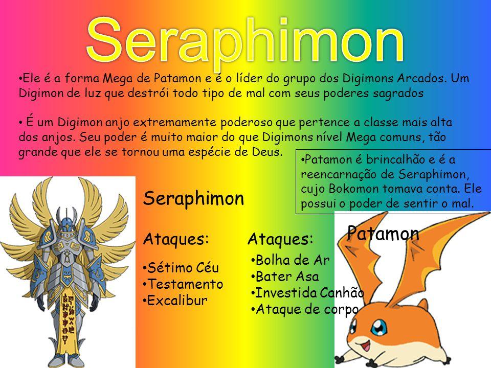 Seraphimon Seraphimon Patamon Ataques: Ataques: Bolha de Ar Sétimo Céu