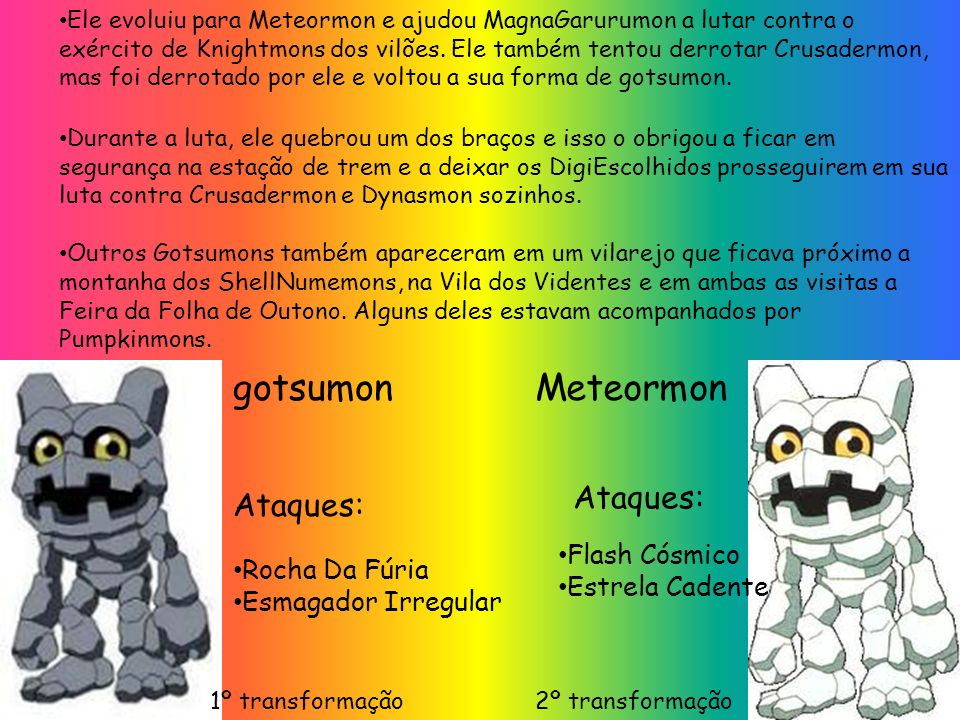 gotsumon Meteormon Ataques: Ataques: Flash Cósmico Rocha Da Fúria