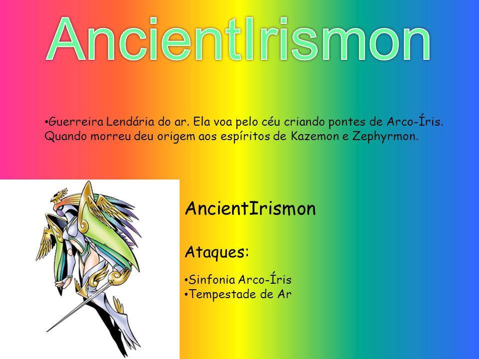 AncientIrismon AncientIrismon Ataques: