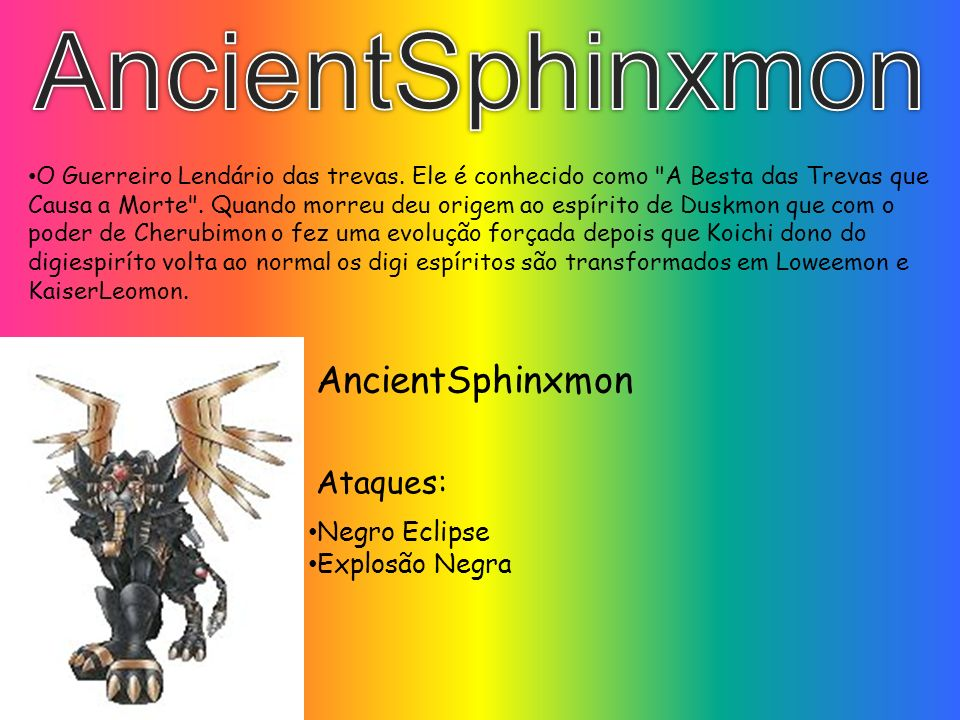 AncientSphinxmon AncientSphinxmon Ataques: Negro Eclipse