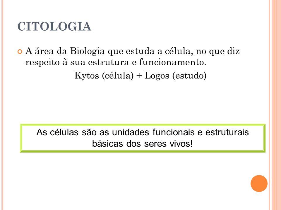 Kytos (célula) + Logos (estudo)