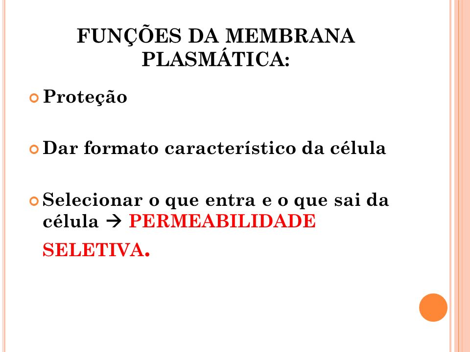FUNÇÕES DA MEMBRANA PLASMÁTICA: