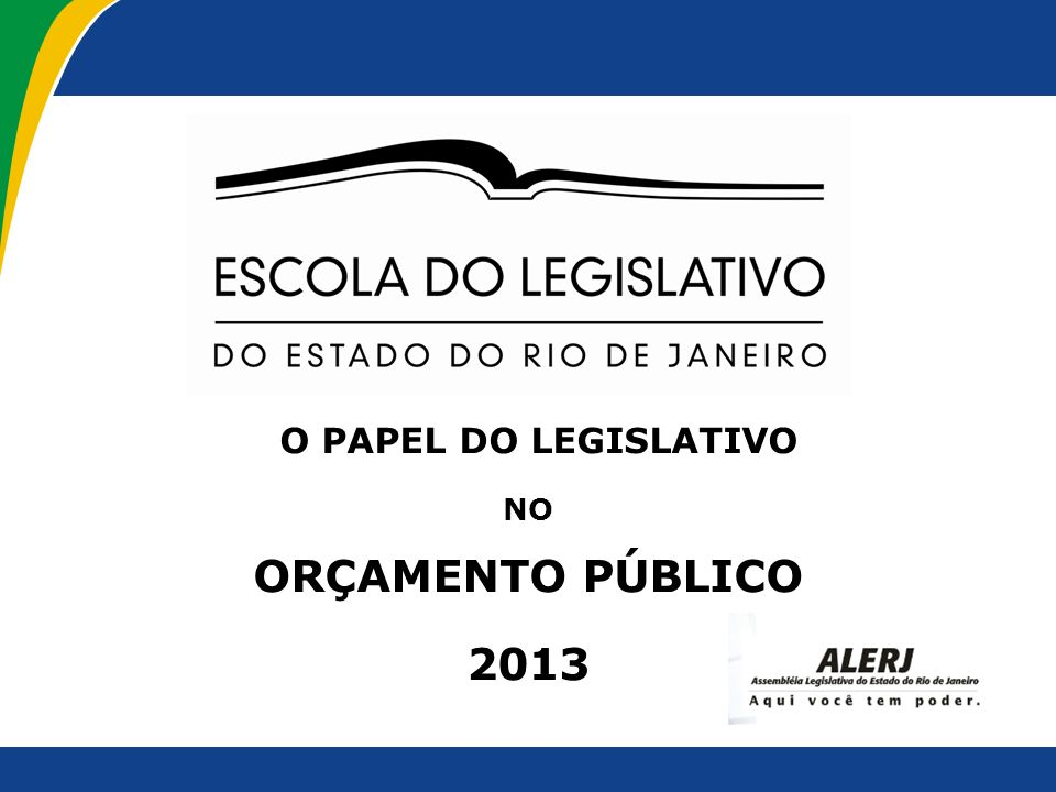 ORÇAMENTO PÚBLICO 2013 O PAPEL DO LEGISLATIVO NO